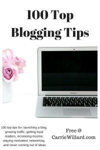 100 Top Blogging Tips via CarrieWillard.com
