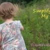 simplifying my life