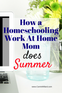 How a Homeschooling Work At Home MomDoes Summer